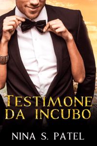Testimone da incubo - Nina S. Patel pdf download