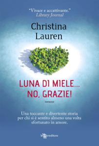 Luna di miele… no, grazie! - Christina Lauren pdf download