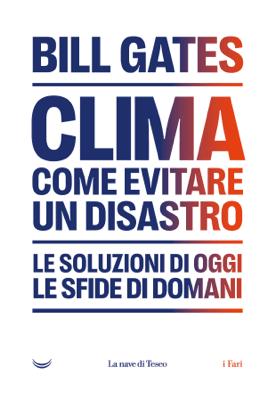 Clima. Come evitare un disastro - Biil Gates pdf download