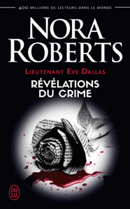 Lieutenant Eve Dallas (Tome 45) - Révélations du crime - Nora Roberts pdf download