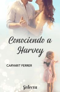 Conociendo a Harvey - Caryarit Ferrer pdf download