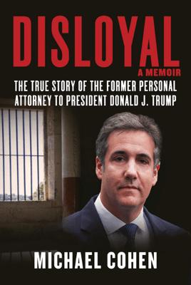 Disloyal: A Memoir - Michael Cohen pdf download