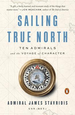 Sailing True North - Admiral James Stavridis, USN pdf download