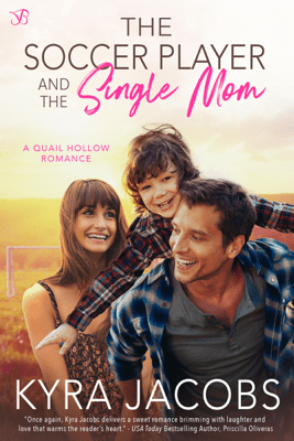 The Soccer Player and the Single Mom - Kyra Jacobs pdf download