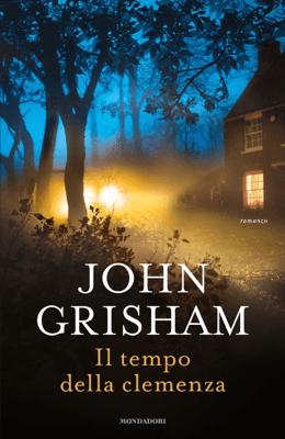 Il tempo della clemenza - John Grisham pdf download