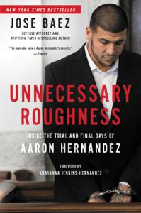 Unnecessary Roughness - Jose Baez, Shayanna Jenkins-Hernandez & George Willis pdf download