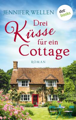 Drei Küsse für ein Cottage - Jennifer Wellen pdf download