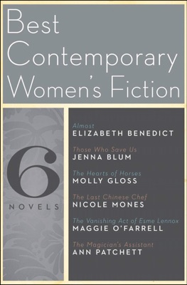 Best Contemporary Women's Fiction - Elizabeth Benedict, Jenna Blum, Molly Gloss, Nicole Mones, Maggie O'Farrell & Ann Patchett pdf download