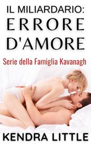 Il Miliardario: Errore d'Amore - Kendra Little pdf download