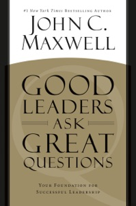 Good Leaders Ask Great Questions - John C. Maxwell pdf download