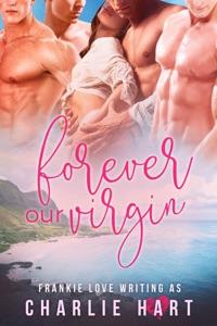 Forever Our Virgin - Frankie Love & Charlie Hart pdf download