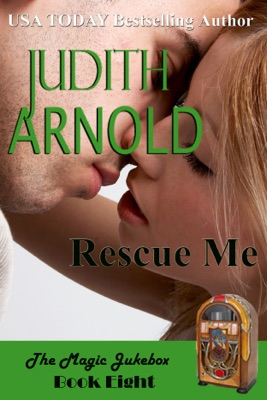 Rescue Me: A wounded cop. A free spirit. A magic song. - Judith Arnold pdf download