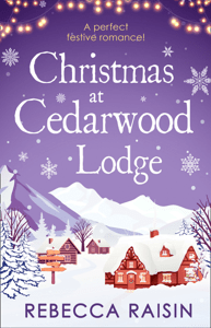 Christmas At Cedarwood Lodge - Rebecca Raisin pdf download