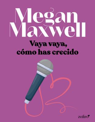 Vaya vaya, cómo has crecido - Megan Maxwell pdf download