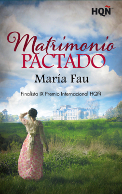 Matrimonio pactado - Finalista IX Premio Internacional HQÑ - María Fau pdf download