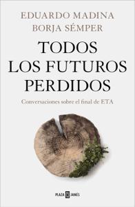 Todos los futuros perdidos - Eduardo Madina & Borja Sémper pdf download