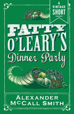 Fatty O'Leary's Dinner Party - Alexander McCall Smith pdf download