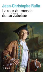 Le tour du monde du roi Zibeline - Jean-Christophe Rufin pdf download