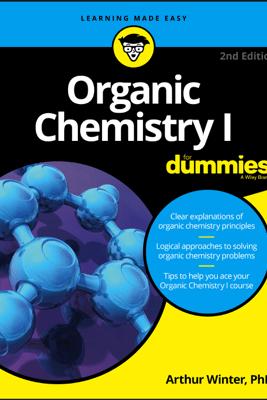 Organic Chemistry I For Dummies - Arthur Winter