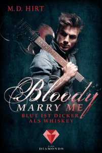 Bloody Marry Me 1: Blut ist dicker als Whiskey - M. D. Hirt pdf download