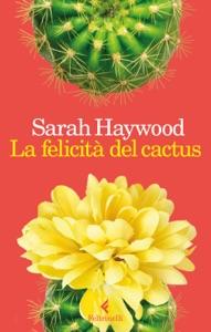 La felicità del cactus - Sarah Haywood pdf download