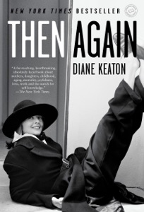 Then Again - Diane Keaton & Anna Quindlen pdf download