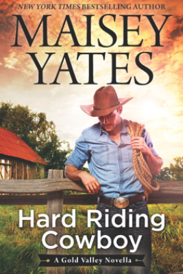 Hard Riding Cowboy - Maisey Yates