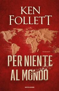 Per niente al mondo - Ken Follett pdf download