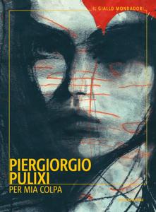 Per mia colpa - Piergiorgio Pulixi pdf download