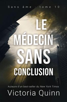 Le médecin sans conclusion - Victoria Quinn pdf download