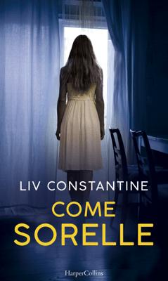 Come sorelle - Liv Constantine pdf download