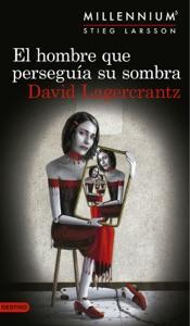 El hombre que perseguía su sombra (Serie Millennium 5) Edición mexicana - David Lagercrantz pdf download