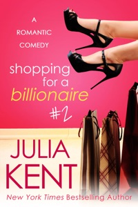 Shopping for a Billionaire 2 - Julia Kent pdf download
