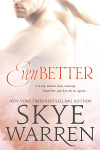 Even Better: A Novella - Skye Warren pdf download