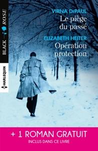 Le piège du passé - Opération protection - Un amour à haut risque - Virna DePaul, Elizabeth Heiter & Rebecca York pdf download