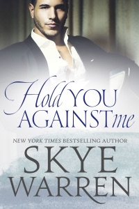 Hold You Against Me: A Stripped Standalone - Skye Warren pdf download