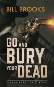 Go and Bury Your Dead - Bill Brooks pdf download