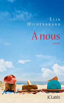 A nous - Elin Hilderbrand pdf download