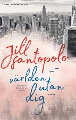 Världen utan dig - Jill Santopolo pdf download