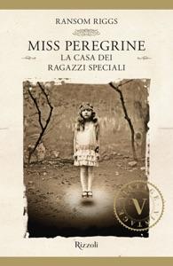 Miss Peregrine. La casa dei ragazzi speciali - Ransom Riggs pdf download
