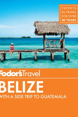 Fodor's Belize - Fodor's Travel Guides