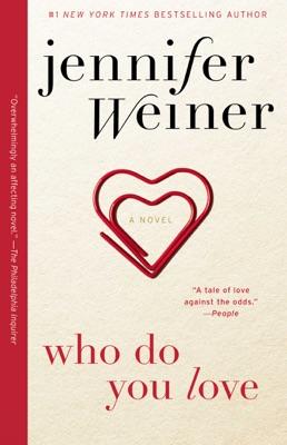 Who Do You Love - Jennifer Weiner pdf download