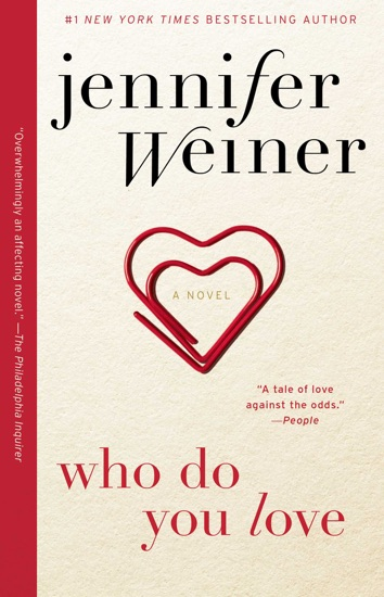 Who Do You Love by Jennifer Weiner PDF Download