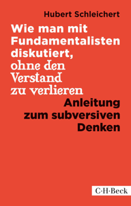 Wie man mit Fundamentalisten diskutiert, ohne den Verstand zu verlieren - Hubert Schleichert pdf download