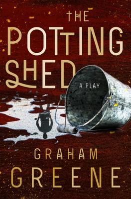 The Potting Shed - Graham Greene pdf download