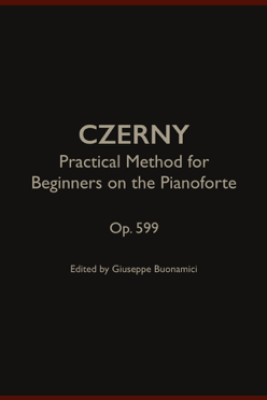 Practical Method for Beginners on the Pianoforte - Carl Czerny