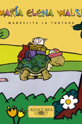 Manuelita, la tortuga - María Elena Walsh