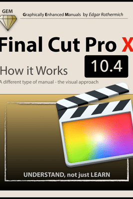 Final Cut Pro X 10.4 - How It Works - Edgar Rothermich