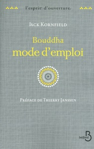 Bouddha mode d'emploi - Jack Kornfield pdf download