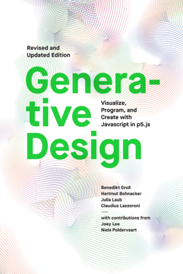 Generative Design - Benedikt Gross, Hartmut Bohnacker, Julia Laub, Claudius Lazzeroni & Marie Frohling